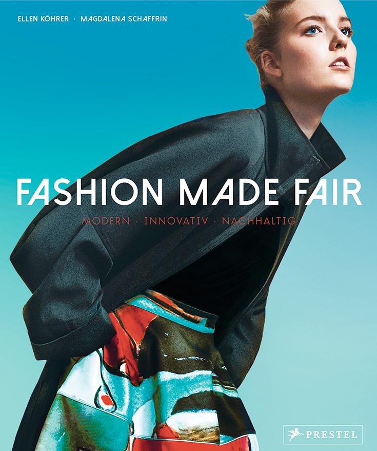 Eco Lifestyle und grün leben: Bücher zum Thema Nachhaltigkeit - Fashion made fair von Ellen Köhrer und Magdalena Schaffrin