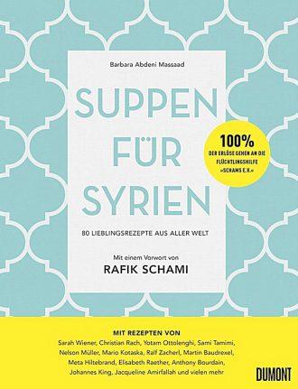 Eco Lifestyle, Charity: Suppen für Syrien – Benefiz-Kochbuch mit Geschmack– Dumont Verlag