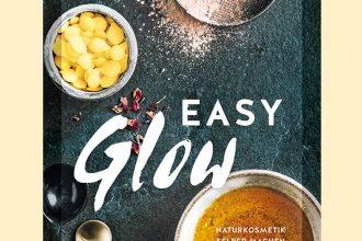 Buch Easy Glow – DIY Naturkosmetik einfach selbst machen mit nur 3 Zutaten