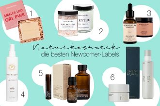 Die besten Naturkosmetik Newcomer-Labels – Neu im Natural Beauty-Regal