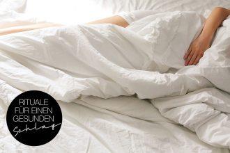 Wie du mit Ritualen zu mehr Ruhe und besserem und gesünderem Schlaf findest