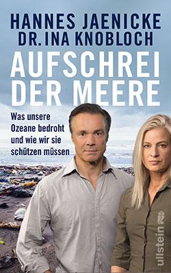 Cover, Buch, Sachbuch Aufschrei der Meere von Dr. Ina Knobloch und Hannes Jaenicke – Interview mit Hannes Jaenicke