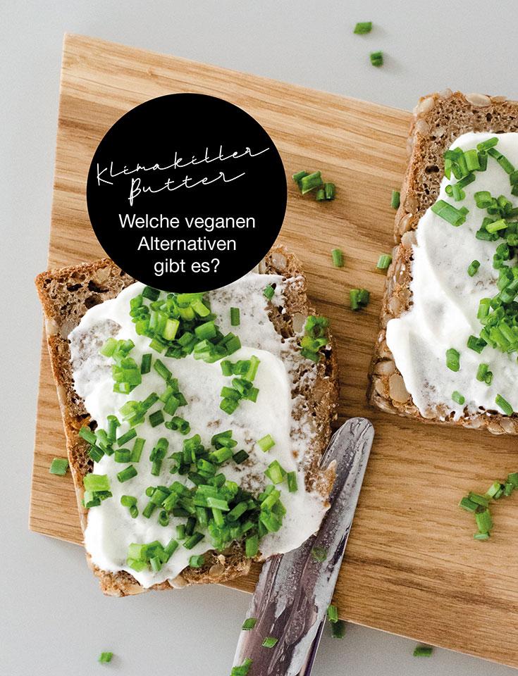 Klimakiller Butter – und unsere liebsten veganen Streichfett Alternativen: pflanzliche Butter, vegane Butter, Margarine, klimaschädlich, Klimabilanz, Made with Plants